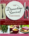 The Dinnertime Survival Cookbook: Delicious, Inspiring Meals for Busy Families - Debra Ponzek, Mary Goodbody