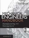 Mechanical Engineers' Handbook Book 3: Manufacturing and Management - Myer Kutz