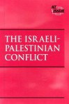 The Israeli-Palestinian Conflict (At Issue) - John Boaz