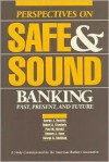 Perspectives on Safe and Sound Banking: Past, Present, and Future - George J. Benston, George G. Kaufman, Edward J. Kane, Paul M. Horvitz, Robert A. Eisenbeis