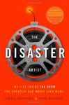 The Disaster Artist: My Life Inside The Room, the Greatest Bad Movie Ever Made - Greg Sestero