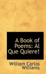 A book of poems, Al que quiere! - William Carlos Williams