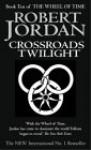 Crossroads of Twilight (Wheel of Time, #10) - Robert Jordan