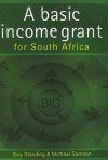 A Basic Income Grant for South Africa - Guy Standing, Michael Samson