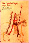 The Oglala People, 1841-1879: A Political History - Catherine Price