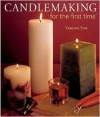 Candlemaking for the first time® - Vanessa-Ann, Vanessa-Ann