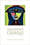 Vagabond Dawns - Carolyn Mary Kleefeld, John Dotson, Stanley Barkan, David Wayne Dunn