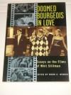 Doomed Bourgeois in Love : Essays on the Films of Whit Stillman - Mark C. Henrie