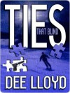 Ties That Blind - Dee Lloyd