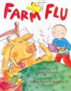 Farm Flu - Teresa Bateman