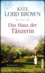 Das Haus der Tänzerin: Roman (German Edition) - Kate Lord Brown, Elke Link