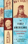 The First Americans: In Pursuit of Archaeology's Greatest Mystery - J.M. Adovasio, Jake Page