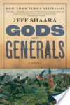 Gods and Generals (The Civil War: 1861-1865 #1) - Jeff Shaara