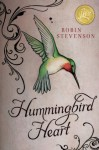 Hummingbird Heart - Robin Stevenson