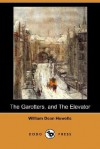 The Garotters, And The Elevator (Dodo Press) - William Dean Howells