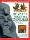 The War for Power and Knowledge: The Great Empires, Conquests and Discoveries That Shaped the Ancient World - John Haywood