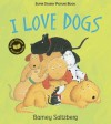 I Love Dogs: Super Sturdy Picture Books - Barney Saltzberg