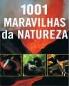 1001 Maravilhas da Natureza - Reader's Digest Association