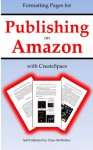 Formatting Pages for Publishing on Amazon with Createspace - Chris McMullen