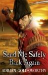 Send Me Safely Back Again - Adrian Goldsworthy