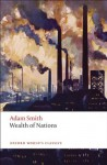 An Inquiry into the Nature and Causes of the Wealth of Nations: A Selected Edition (Oxford World's Classics) - Adam Smith, Kathryn Sutherland