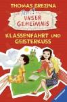 Klassenfahrt und Geisterkuss - Thomas Brezina, Rolf Bunse