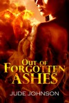 Out of Forgotten Ashes (Dragon & Hawk, Book Two) - Jude Johnson