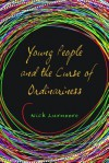 Young People and the Curse of Ordinariness - Nick Luxmoore