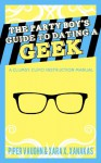 The Party Boy's Guide to Dating a Geek - Piper Vaughn