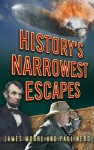 History's Narrowest Escapes - James Moore, Paul Nero