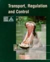 Transport, Regulation and Control - Mary Jones, University of Cambridge Local Examinatio