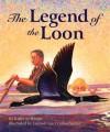 Legend of the Loon - Kathy-Jo Wargin