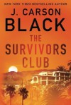 The Survivors Club - J. Carson Black