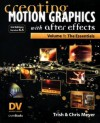 Creating Motion Graphics with After Effects, Vol. 1: The Essentials (Version 6.5) - Chris Meyer, Trish Meyer