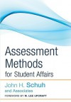 Assessment Methods for Student Affairs - John H. Schuh, M. Lee Upcraft