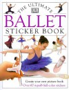 Ballet (Ultimate Sticker Books) - Angela Wilkes