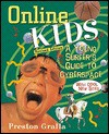 Online Kids: A Young Surfer's Guide To Cyberspace - Preston Gralla