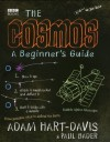The Cosmos - A Beginner's Guide - Adam Hart-Davis, Paul Bader