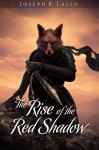 The Rise of the Red Shadow (The Book of Deacon) - Joseph R. Lallo