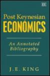 Post Keynesian Economics: An Annotated Bibliography - John King, Edward Elgar