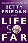 Life So Far: A Memoir - Betty Friedan