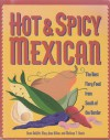 Hot and Spicy Mexican: The Best Fiery Food from South of the Border (Hot & Spicy) - Dave DeWitt, Melissa T. Stock, Mary Jane Wilan