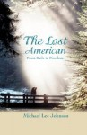 The Lost American: From Exile to Freedom - Michael Lee Johnson