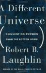 A Different Universe - Robert Laughlin