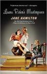Laura Rider's Masterpiece - Jane Hamilton