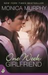 One Week Girlfriend: One Week Girlfriend Book 1 - Monica Murphy