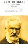 Oeuvres complètes de Victor Hugo : Voyages - Victor Hugo