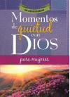 Momentos de Quietud Con Dios Para Mujeres: Un Devocionario - Honor Books
