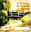 Courage to Be Yourself Journal [With Ribbon Marker] - Sue Patton Thoele