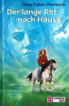 Der lange Ritt nach Hause - Diana Pullein-Thompson, Ilse Rothfuss